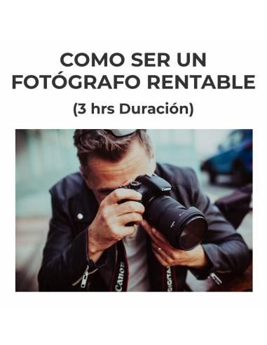 Curso, Cómo ser un fotógrafo rentable | 28 de MARZO 2020 | 16.30