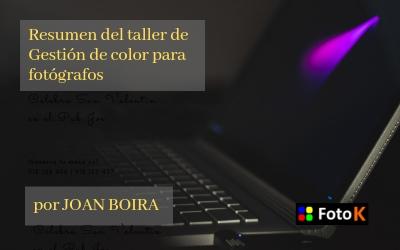 Resumen del taller de Gestión de color para fotógrafos por Joan Boira