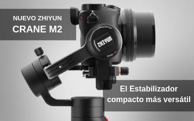 Nuevo Zhiyun Crane M2 el estabilizador compacto más versátil