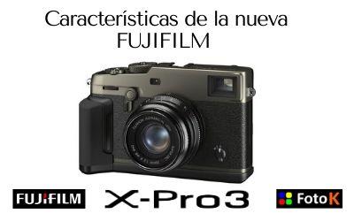 FUJIFILM X-Pro3 Captura toda la esencia con mínimas distracciones