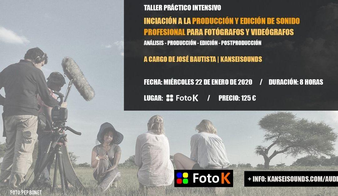 TALLER DE INICIACIÓN A LA PRODUCCIÓN Y EDICIÓN DE SONIDO PROFESIONAL PARA FOTÓGRAFOS Y VIDEÓGRAFOS