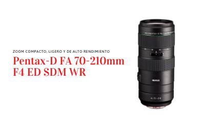 Pentax-D FA 70-210mm F4 ED SDM WR