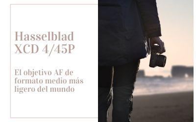 Hasselblad XCD 4/45P, el objetivo AF de formato medio más ligero del mundo