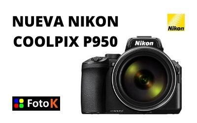 Coolpix P950 , el nuevo Superzoom de Nikon