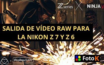 Salida de vídeo Raw para la Nikon Z7 y Z6
