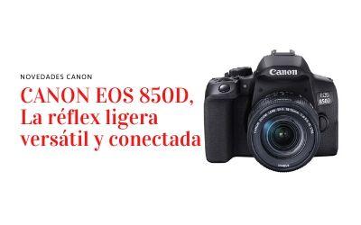 Canon EOS 850D, La réflex ligera versátil y conectada