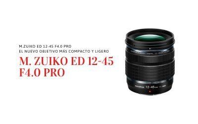M.Zuiko Digital ED 12-45mm F4.0 PRO