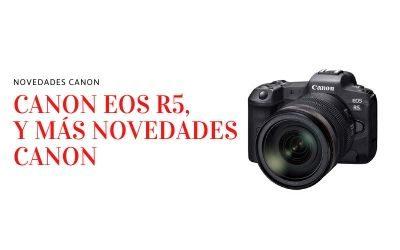 Canon anuncia el desarrolla de la EOS R5