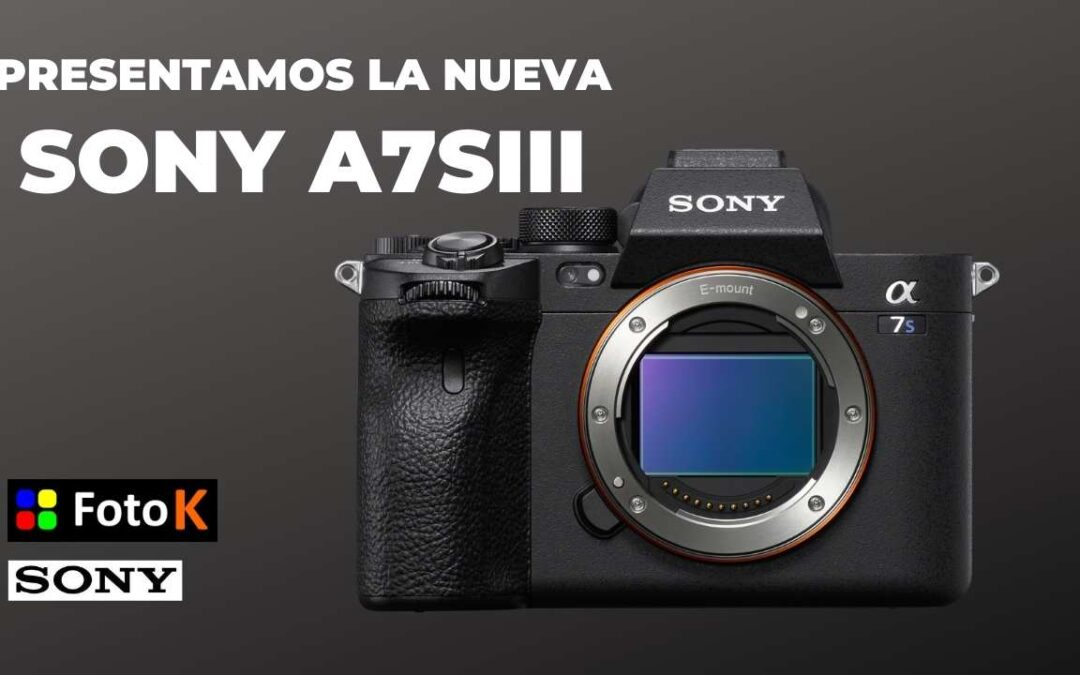 Sony A7SIII , la cámara más esperada