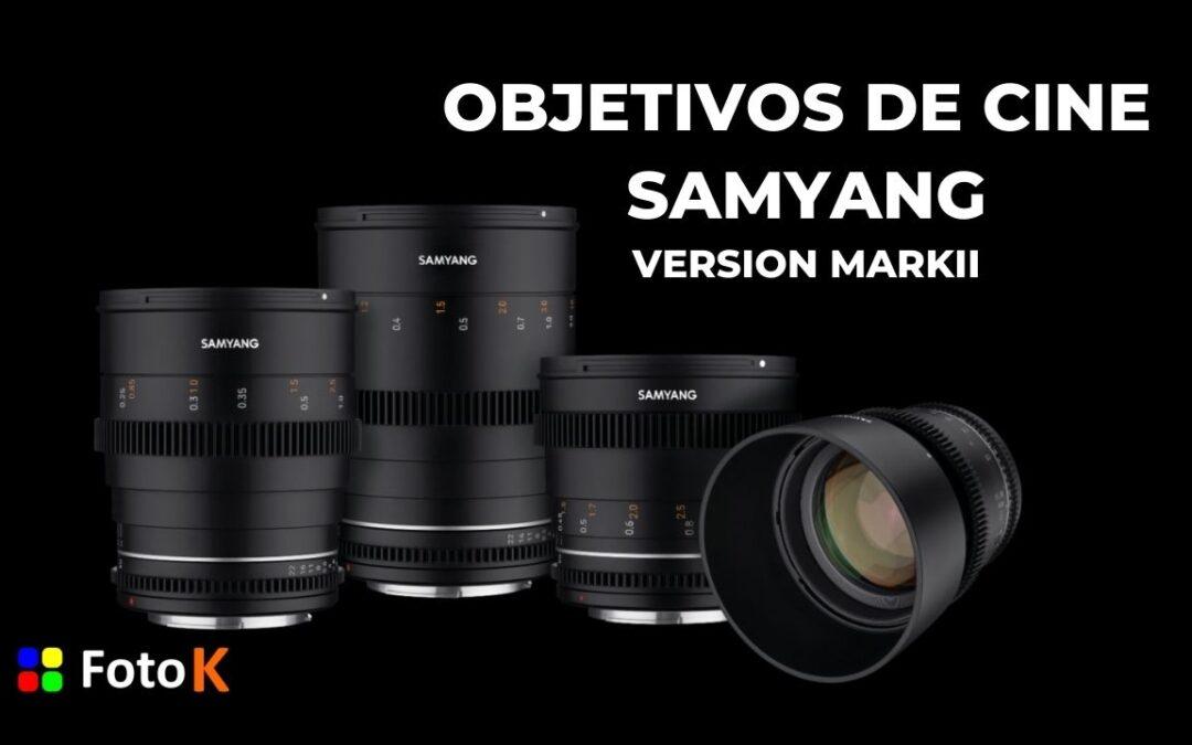 Objetivos de cine Samyang, las nuevas versiones MarkII