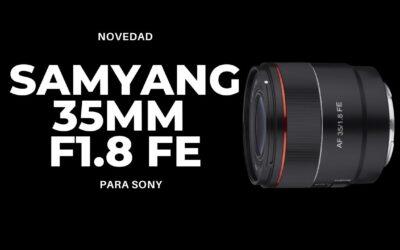 Samyang 35 1.8FE, comodidad y funcionalidad.