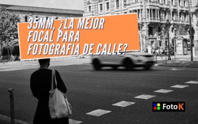 35 mm, ¿la mejor focal para FOTOGRAFIA DE CALLE?