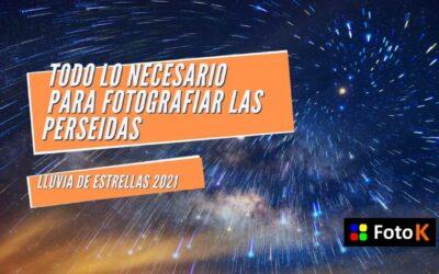 Todo lo necesario para FOTOGRAFIAR las PERSEIDAS